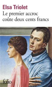 Le premier accroc coûte cent francs d'Elsa Triolet : prix Goncourt 1944