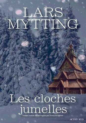 Les cloches jumelles : nouveau roman de Lars Mytting