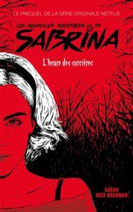 Les nouvelles aventures de Sabrina : l'heure des sorcières : un livre sur les sorcières