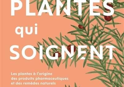 Les plantes qui soignent - nouveau livre bien-être
