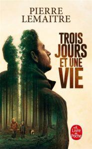 livre arbre : Trois jours et une vie de Pierre Lemaitre