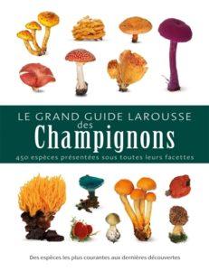 livre sur l'automne : le grand guide Larousse des champignons