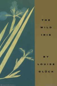 The Wild of Iris : un recueil de poésie de Louise Glück - prix Nobel de littérature 2020