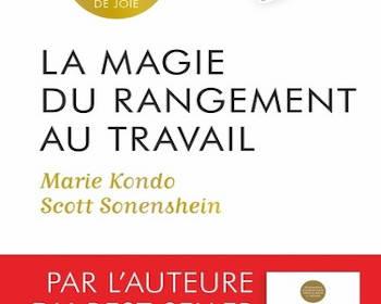 La magie du rangement au travail : nouveau livre de Marie Kondo