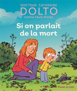 Si on parlait de la mort de Catherine Dolto : livre sur le deuil