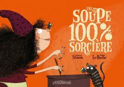 Une soupe 100% sorcière : un livre sur les sorcières