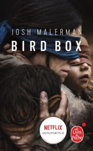 Bird Box : adaptation Netflix du roman de Josh Malerman