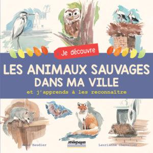 Je découvre les animaux sauvages dans ma ville : livre activité d'enfants