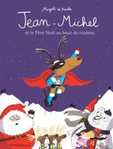 Jean-Michel et le Père Noël au bout du rouleau : livre de Noël pour enfants
