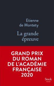 La grande épreuve : Grand prix du Roman de l'Académie française 2020