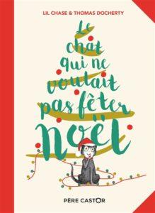 Le chat qui ne voulait pas fêter Noël : livre de Noël pour enfants