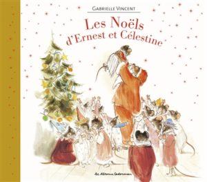 Les Noëls d'Ernest et Célestine : livre de Noël pour enfants