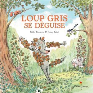 Loup Gris se déguise : livre activité d'enfants