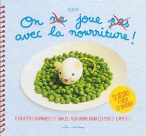 On ne joue pas avec la nourriture : livre activité d'enfants