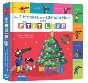 P'tit loup : mes sept histoires de Noël : livre noel enfant