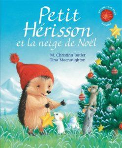 Petit Hérisson et la neige de Noël : livre de Noël pour enfants