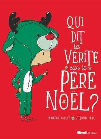 Qui dit la vérité sur le Père Noël ? : un livre de Noël pour enfants