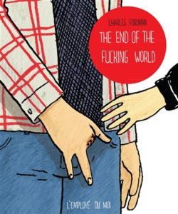 The end of the fuck*** world : livre serie