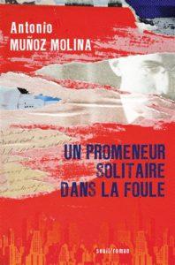 Prix Médicis étranger 2020 : Un promeneur solitaire dans la rue d'Antonio Munoz Molina