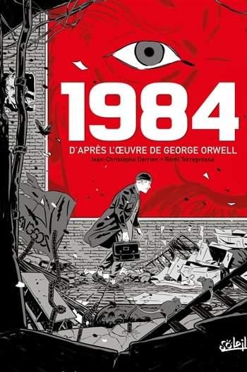 1984 de George Orwell vu par Jean-Christophe Derrien et Rémi Torregrossa