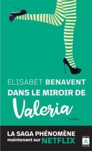 Dans le miroir de Valeria d'Elisabeth Benavent : resolution litteraire 2021