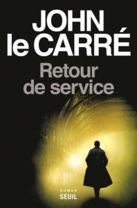 retour de service : roman d espionnage john le carré