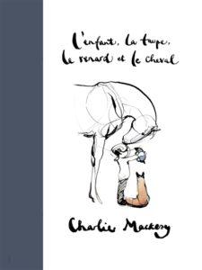 L'enfant, la taupe, le renard et le cheval : un livre a offrir aux enfants pour Noël 2020