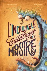 L'incroyable catalogue des monstres : un livre à offrir aux enfants pour Noël 2020