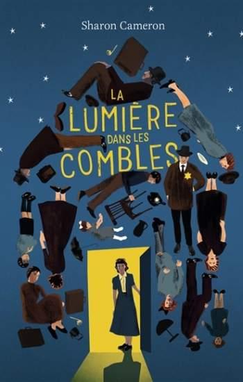 La lumière dans les combles : nouveau livre ado de Sharon Cameron
