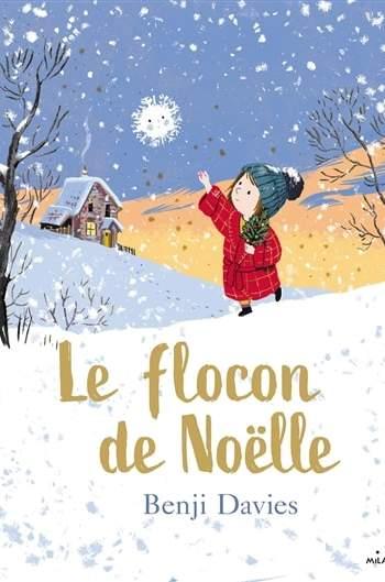 Le flocon de Noëlle de Benji Davies : livre noel enfant