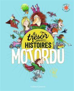 Le trésor des histoires Motordu : un livre a offrir aux enfants pour Noël
