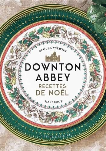 Livre de cuisine de Noël Downtown Abbey