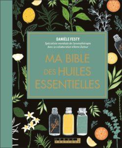 Ma bible des huiles essentielles de Danièle Festy : livre développement personnel