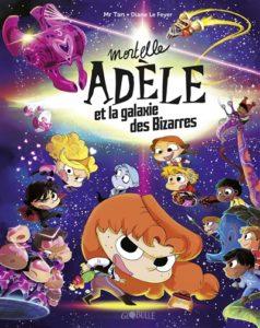 Mortelle Adèle, la galaxie des Bizarres : un livre a offrir aux enfants pour Noël 2020