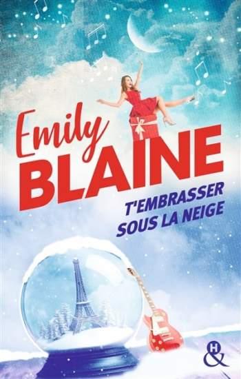 T'embrasser sous la neige : nouveau livre Noël d'Emily Blaine