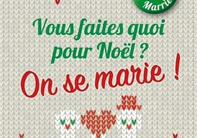 Vous faites quoi pour Noël ? On se marie ! : un livre de Noël de Carène Ponte