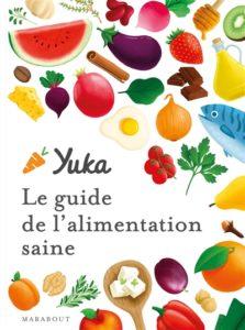 Yuka le guide de l'alimentation saine : livre développement personnel