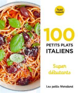 100 plats italiens super débutants : livre cuisine italienne
