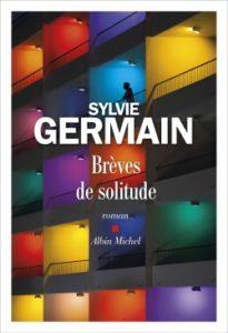 Brèves de solitude de Sylvie Germain : livres de la rentrée littéraire janvier 2021