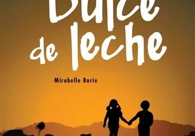 Dulce de leche : premier roman ado Mirabelle Borie