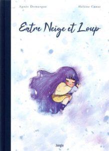 Entre neige et loup : livre hiver de Hélène Canac et Agnès Domergue