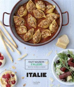 Fait maison d'ailleurs Italie : livre cuisine italienne