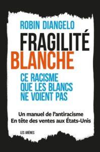 Fragilité blanche de Robin Diangelo : meilleures ventes livres 2020