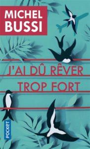 J'ai dû rêver trop fort : roman sentimental Michel Bussi