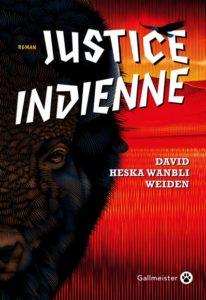 Justice indienne de David Heska Wanbli Weiden : livres de la rentrée littéraire janvier 2021