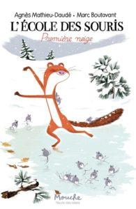 L'école des souris : première neige : album hiver maternelle d'Agnès Mathieu-Daudé et Marc Boutavant