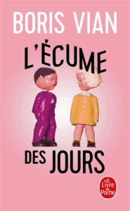 L'écume des jours : livre amour Boris Vian