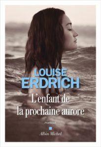 L'enfant de la prochaine aurore de Louise Erdrich ; livres de la rentrée littéraire de janvier 2021