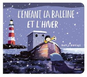 L'enfant, la baleine et l'hiver : album hiver maternelle de Benji Davies