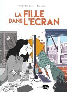 La fille dans l'écran : bd amour Lou Lubie et Manon Desveaux
